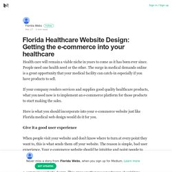Florida Healthcare Website Design: Getting the e-commerce into your healthcare