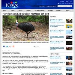 Florida man killed by large, flightless pet bird