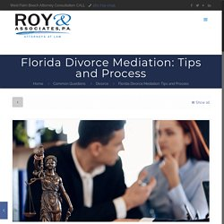 Florida Divorce Mediation: Tips and Process