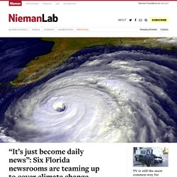 """6/25: """"It's just become daily news"""": 6 Florida newsrooms are teaming up to cover climate change"""