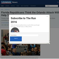 Florida Republicans Think the Orlando Attack Will Help Trump