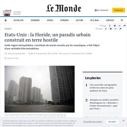 Etats-Unis: la Floride, un paradis urbain construit en terre hostile
