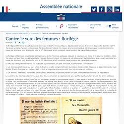 Contre le vote des femmes : florilège - Histoire - Le suffrage universel - La conquête de la citoyenneté politique des femmes