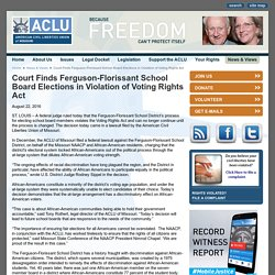 Court Finds Ferguson-Florissant School Board Elections in Violation of Voting Rights Act