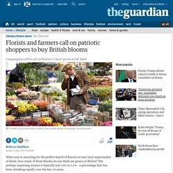 *****'Grown not flown' Florists and farmers call on patriotic shoppers to buy British blooms