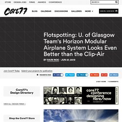 Flotspotting: U. of Glasgow Team's Horizon Modular Airplane System Looks Even Better than the Clip-Air