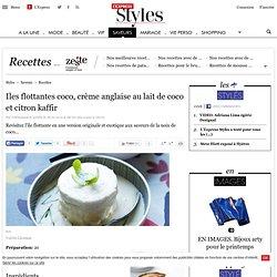 Recette Iles flottantes coco, crème anglaise au lait de coco et citron kaffir