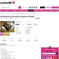 Recette de Iles flottantes au thé matcha, pistaches et chocolat