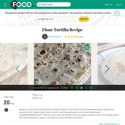 Flour Tortilla Recipe Recipe - Food.com - 204109