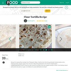 Flour Tortilla Recipe Recipe - Food.com - 204109
