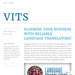 Flourish Your Business with Reliable Language Translators! – VITS