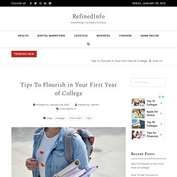 Tips To Flourish in Your First Year of College - RefinedInfo