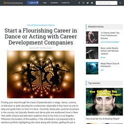 Start a Flourishing Career in Dance or Acting with Career Development Companies