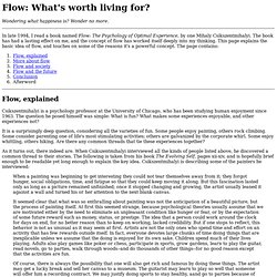 Flow: What's worth living for?