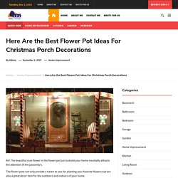 Here Are the Best Flower Pot Ideas For Christmas Porch Decorations