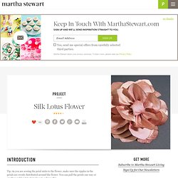 Silk Lotus Flower - Martha Stewart Sewing Projects