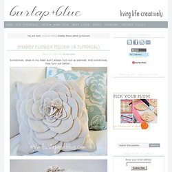 shabby flower pillow (a tutorial) - StumbleUpon