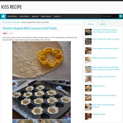 Flower shaped Mini Lemon Curd Tarts - kiss recipe