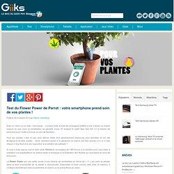 Test du Flower Power de Parrot : votre smartphone prend soin de vos plantes !