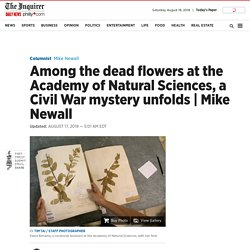 Among the dead flowers at the Academy of Natural Sciences, a Civil War mystery unfolds