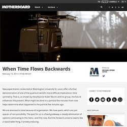 When Time Flows Backwards
