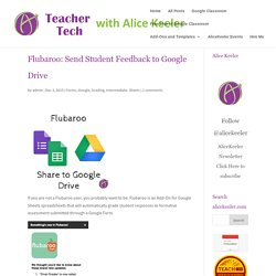 Flubaroo: Send Student Feedback to Google Drive - Teacher Tech