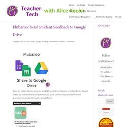 Flubaroo: Send Student Feedback to Google Drive - Teacher Tech