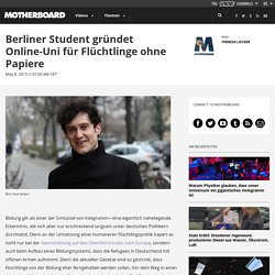 Berliner Student gründet Online-Uni für Flüchtlinge ohne Papiere