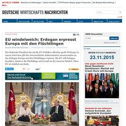 Erdogan erpresst Europa mit den Flüchtlingen– DEUTSCHE WIRTSCHAFTS NACHRICHTEN