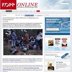 Vorsicht Bürgerkrieg in Athen: BND warnt vor Militärputsch und Flüchtlingsstr...