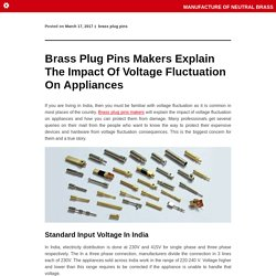 Brass Plug Pins Makers Explain The Impact Of Voltage Fluctuation On Appliances