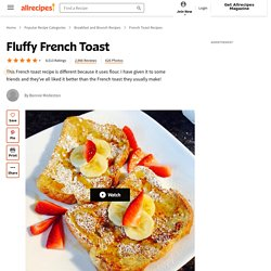 Fluffy French Toast Recipe (includes flour) IHM **