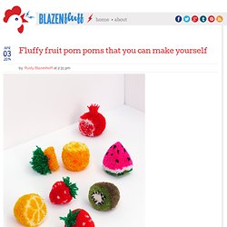 Fluffy fruit pom poms that you can make yourself