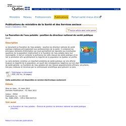 QUEBEC -NOV 2011- Fluoration de l'eau - Position du directeur national de santé publique