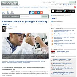 FOOD QUALITY NEWS 12/08/14 Biosensor tested as pathogen screening device.