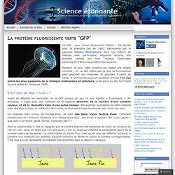 "La protéine fluorescente verte ""GFP"""