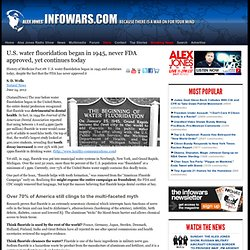 » U.S. water fluoridation began in 1945, never FDA approved, yet continues today Alex Jones