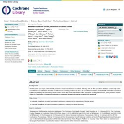 Water fluoridation for the prevention of dental caries - The Cochrane Library - Iheozor-Ejiofor