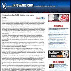 » Fluoridation: Profitably hidden toxic waste Alex Jones