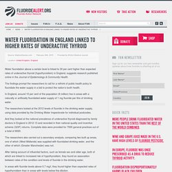 Water fluoridation in England linked to higher rates of underactive thyroid