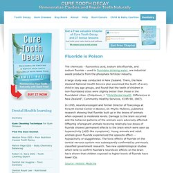 Fluoride is Bad For You, Cure, Tooth, Decay, Curing Cavities in teeth, Reversing Tooth Decay, Curing Cavities - Cure Tooth Decay