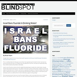 Israel Bans Fluoride In Drinking Water!