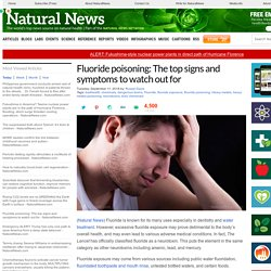 Fluoride poisoning: The top signs and symptoms to watch out for