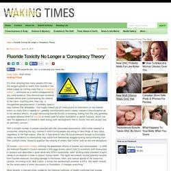 Fluoride Toxicity No Longer a 'Conspiracy Theory'