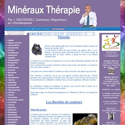 La Fluorite et ses vertus en minéraux thérapie.