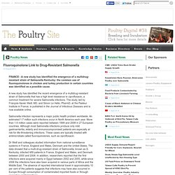 POULTRYSITE 03/08/11 Fluoroquinolone Link to Drug-Resistant Salmonella