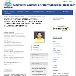 UNIVERSAL JOURNAL OF PHARMACEUTICAL RESEARCH - JULY 2018 - EVALUATION OF ANTIBACTERIAL RESISTANCE OF BIOFILM FORMS OF AVIAN SALMONELLA GALLINARUM TO FLUOROQUINOLONES