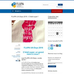 FLUPA UX-Days 2016 : C'était super !