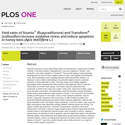 PLOS 21/05/20 Field rates of Sivanto™ (flupyradifurone) and Transform® (sulfoxaflor) increase oxidative stress and induce apoptosis in honey bees (Apis mellifera L.)