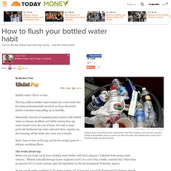 How to flush your bottled water habit - Today Money